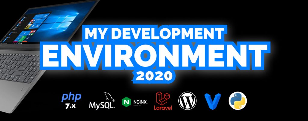 my development environment 2020